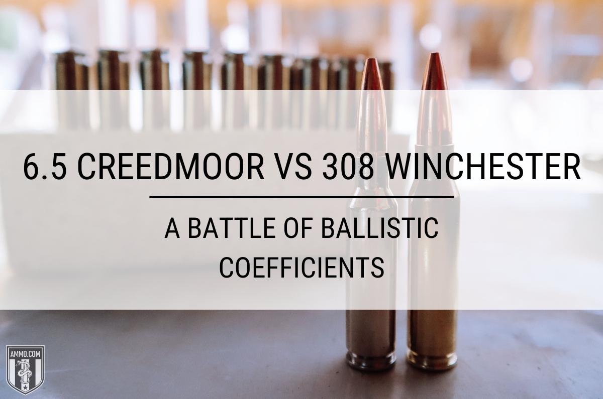 65 creedmoor vs 308 winchester