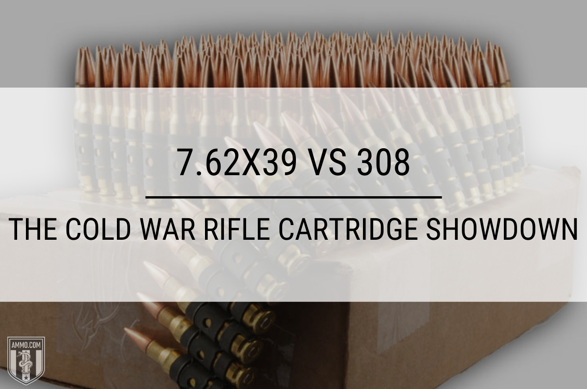 7.62x39 vs 308
