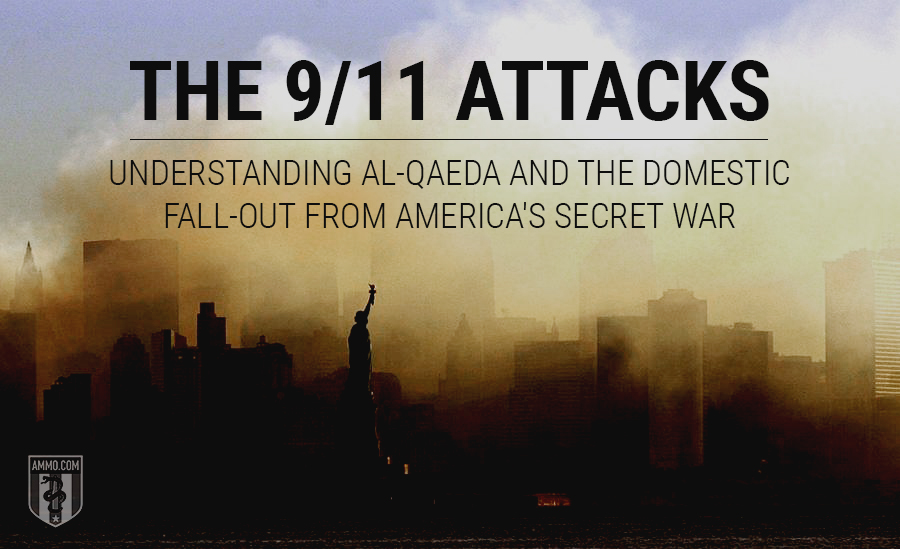 The 9/11 Attacks: Understanding Al-Qaeda and the Domestic Fall-Out from America's Secret War