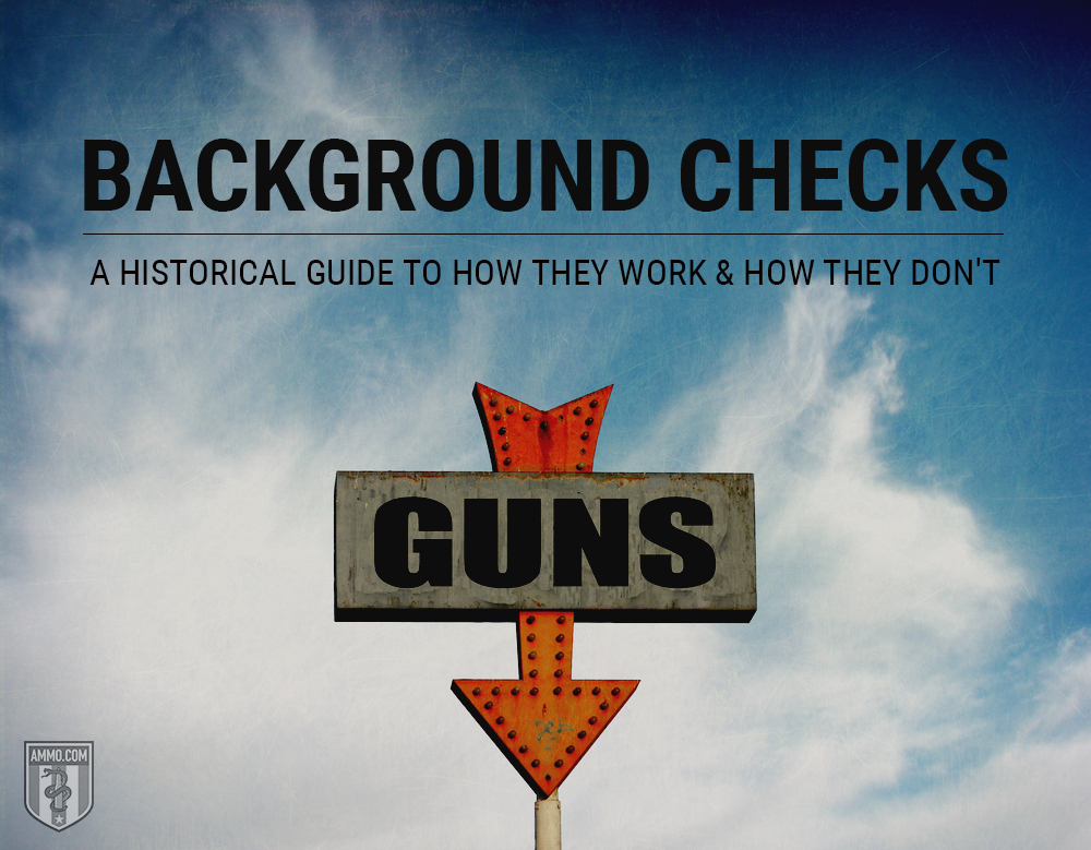 Background Checks: A Historical Guide to How They Work and How They Don't
