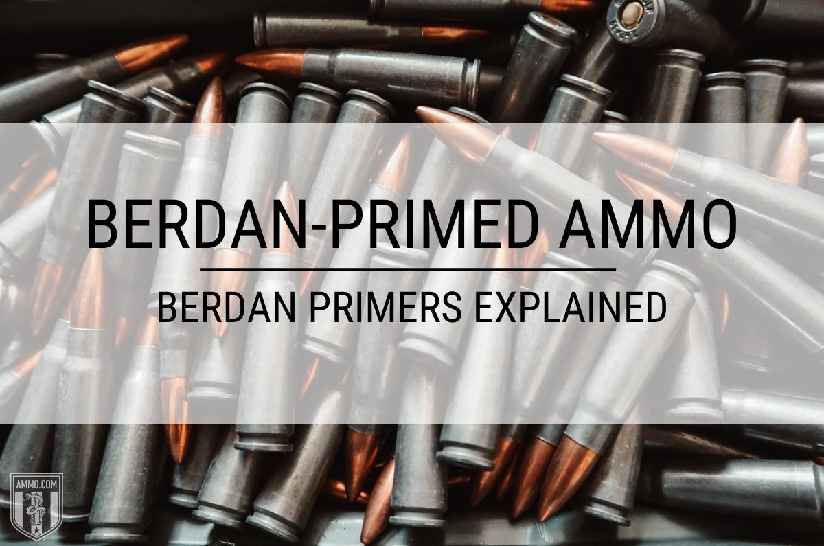 Berdan Primed Ammo