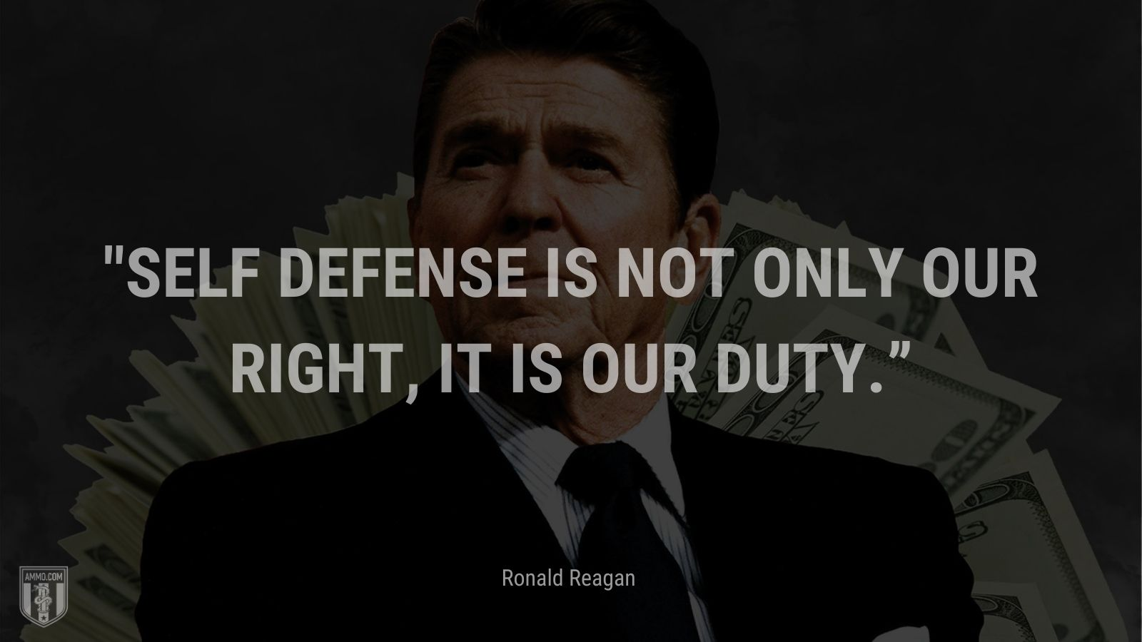"""""""Self defense is not only our right, it is our duty."""" - Ronald Reagan"""
