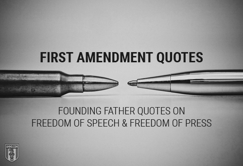 First Amendment Quotes: Founding Father Quotes on Freedom of Speech & Freedom of Press