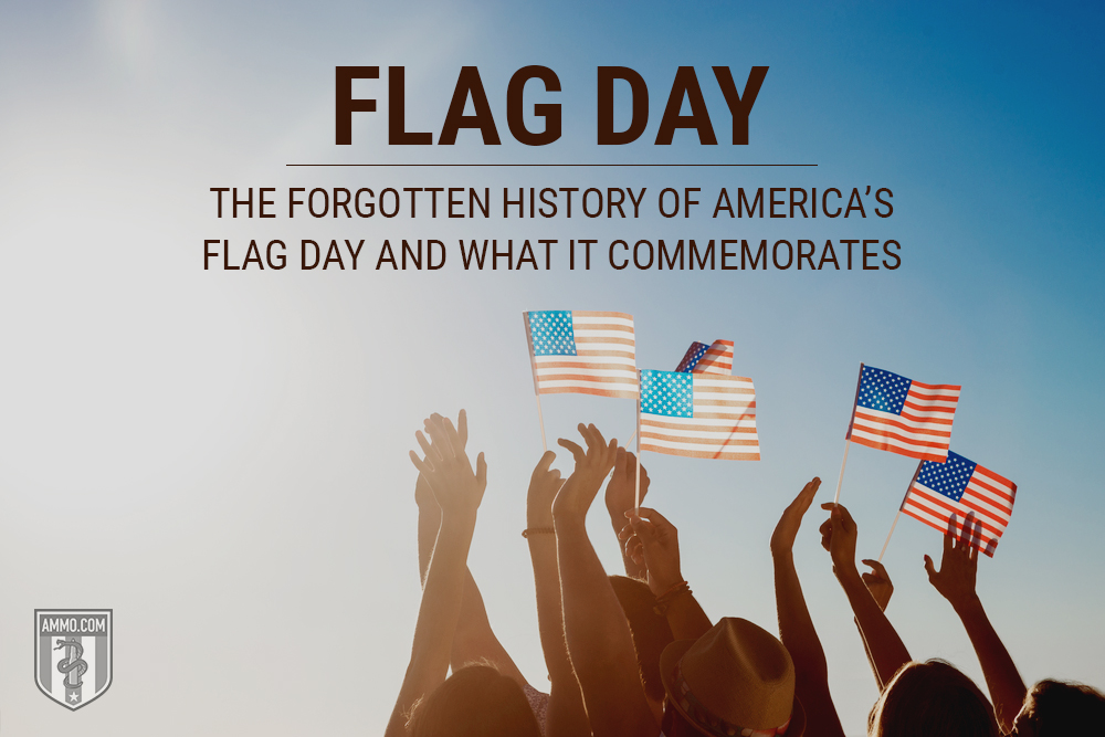 Flag Day: The Forgotten History of America's Flag Day and What It Commemorates