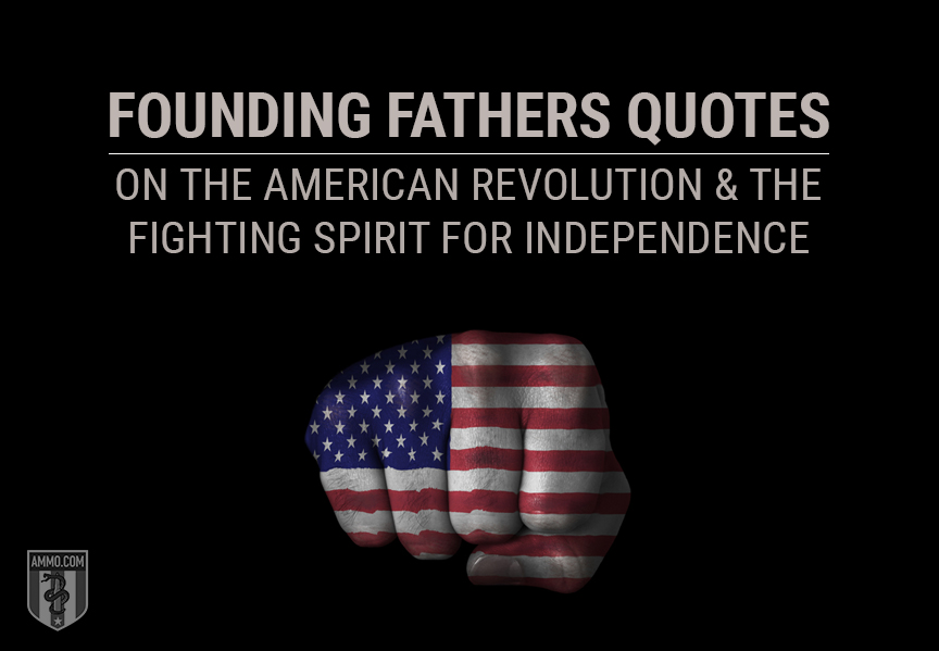 Founding Fathers Quotes on the American Revolution and the Fighting Spirit for Independence