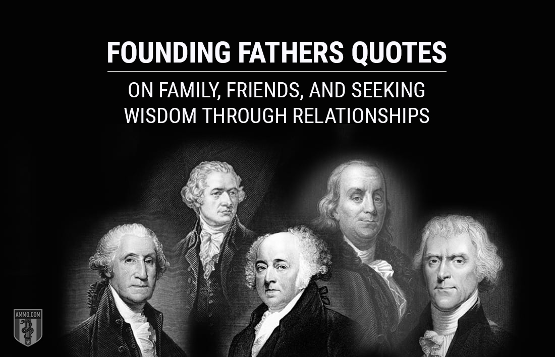 Founding Fathers Quotes on Family, Friends, and Seeking Wisdom Through Relationships