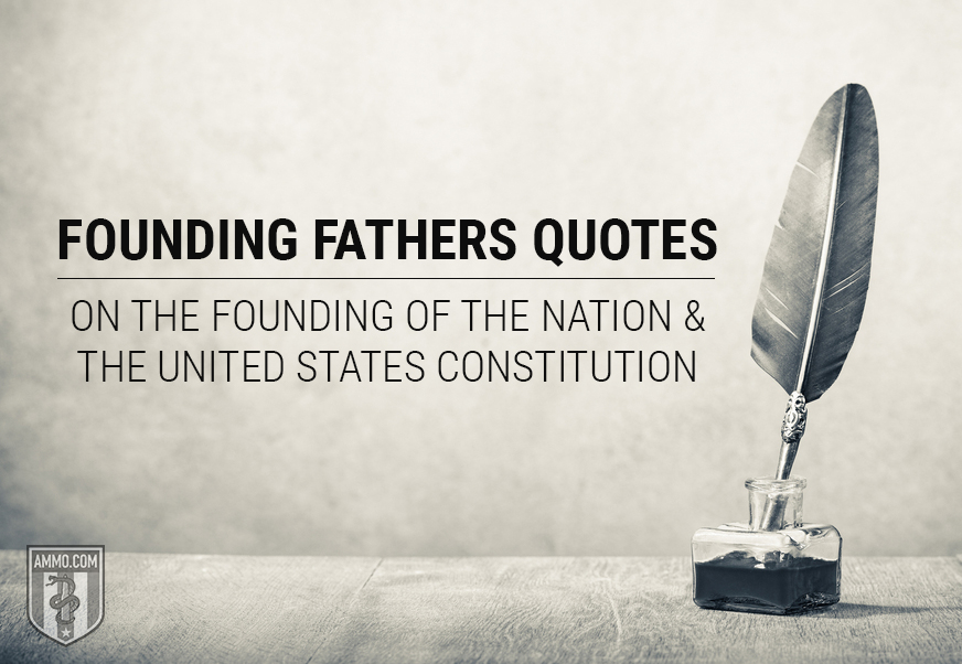 Founding Fathers Quotes on the Founding of the Nation and the United States Constitution