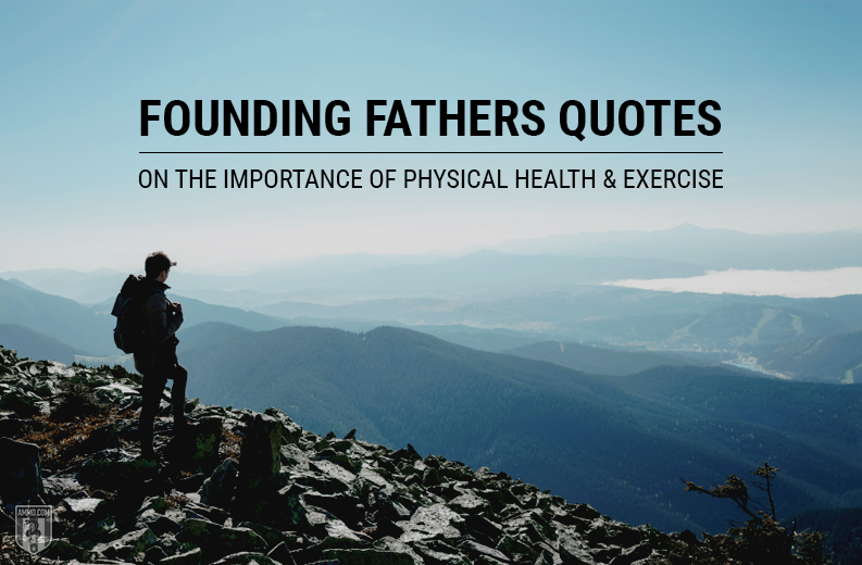 Founding Fathers Quotes on the Importance of Physical Health and Exercise