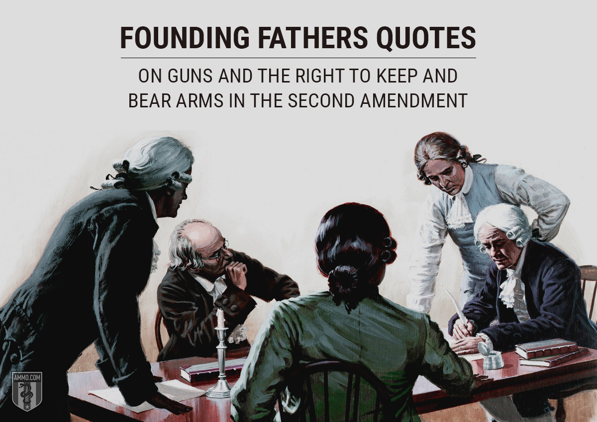 Founding Fathers Quotes on Guns and the Right to Keep and Bear Arms in the Second Amendment