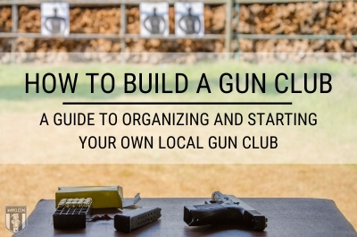 How to Build a Gun Club: A Guide to Organizing and Starting Your Own Local Gun Club