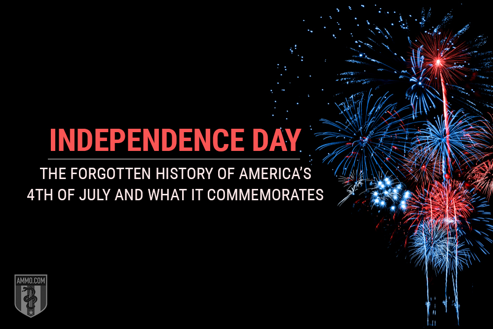 Independence Day: The Forgotten History of America's 4th of July and What It Commemorates
