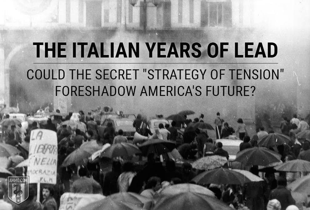 The Italian Years of Lead: How the Strategy of Tension Could Foreshadow America's Future