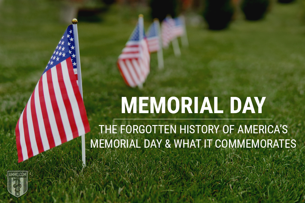 Memorial Day: The Forgotten History of America's Memorial Day and What It Commemorates