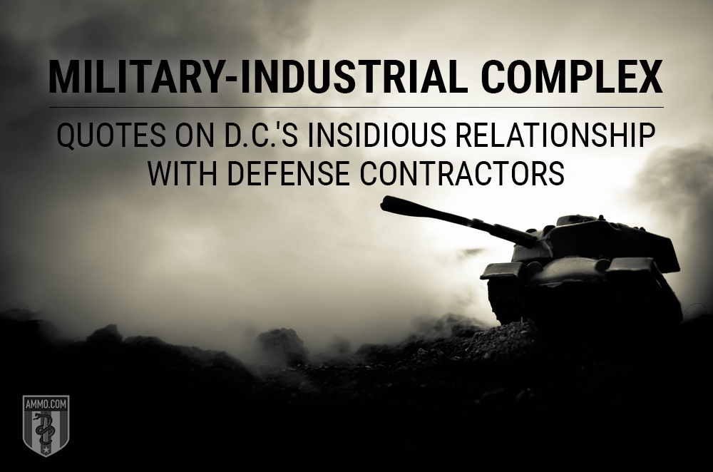 Military-Industrial Complex: Quotes on the Defense Industry's Conflict of Interest with the U.S. Government