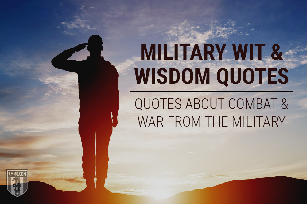 Quotes: Military Wit and Wisdom