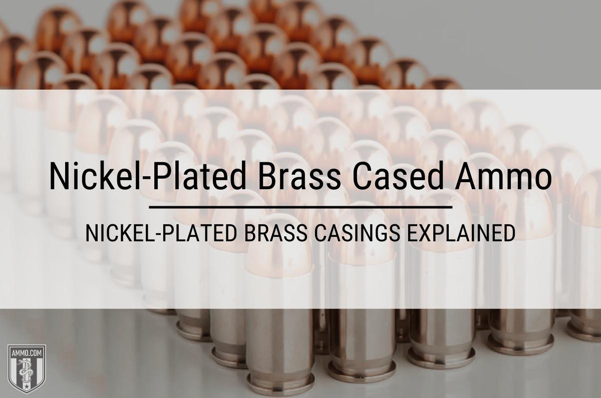 Nickel-Plated Brass Casing Ammo