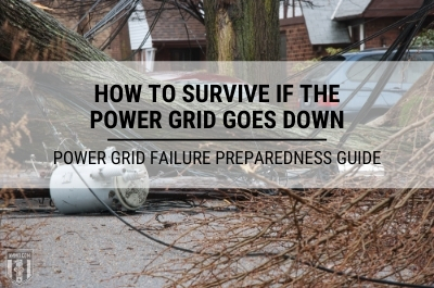 How to Survive If the Power Grid Goes Down: Power Grid Failure Preparedness Guide