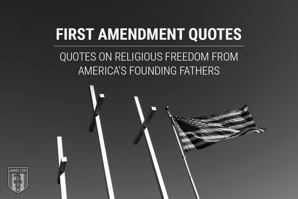First Amendment Quotes: Quotes on Religious Freedom From America's Founding Fathers