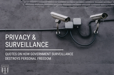 Privacy and Surveillance: Quotes on How Government Surveillance Destroys Personal Freedom