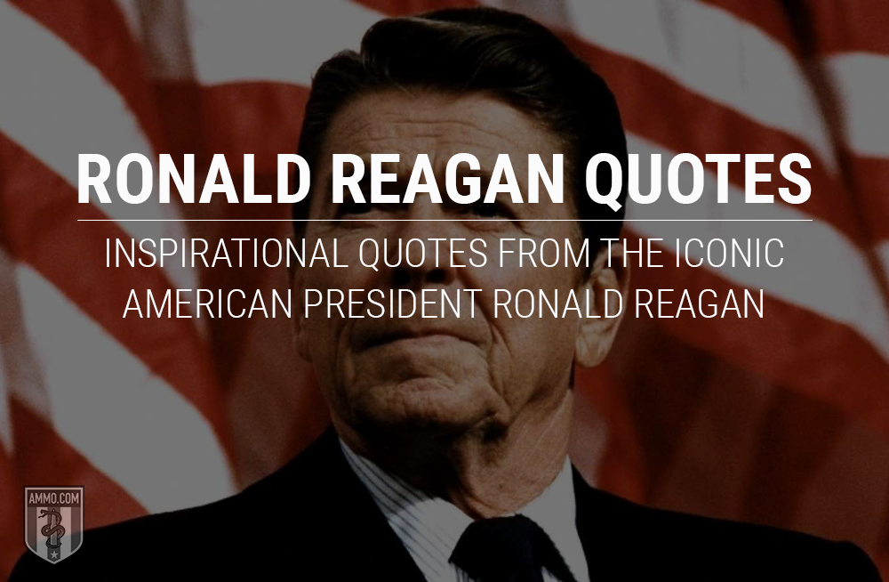 Ronald Reagan: Quotes From An Iconic American President