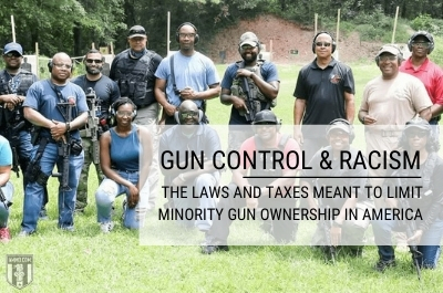Gun Control and Racism: The Laws and Taxes Meant to Limit Minority Gun Ownership in America
