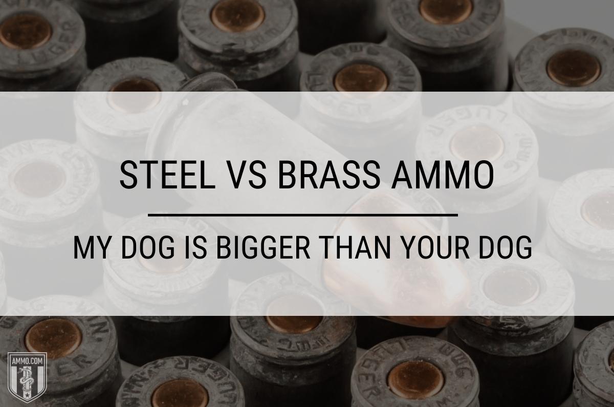 steel vs brass ammo