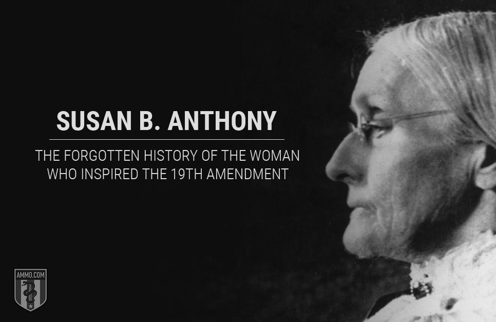 Susan B. Anthony: The Forgotten History of the Woman Who Inspired the 19th Amendment