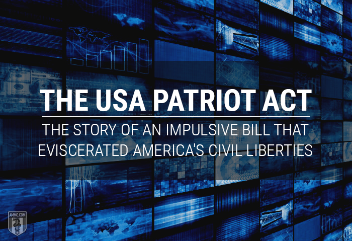 The USA PATRIOT Act: The Forgotten History of the Bill that Destroyed America's Civil Liberties