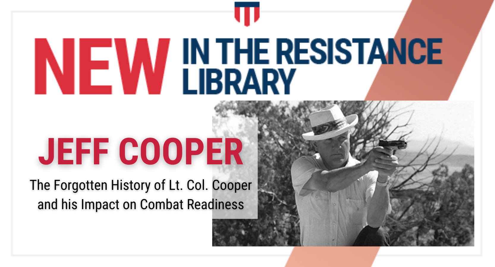 The Forgotten History of Lt. Col. Cooper and his Impact on Combat Readiness