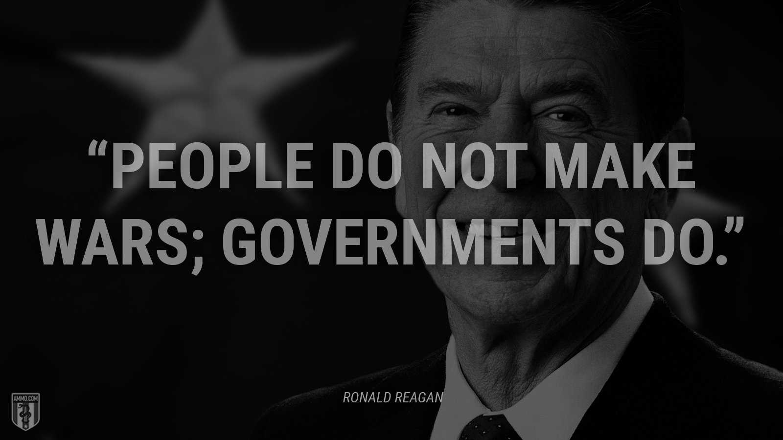 """People do not make wars; governments do."" - eople do not make wars; governments do."
