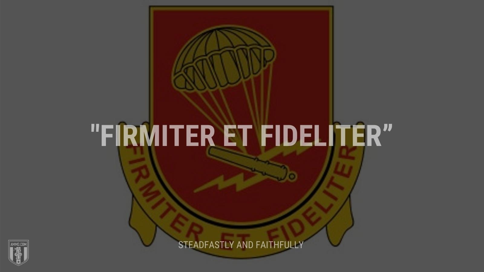 """Firmiter et fideliter"" - Steadfastly and faithfully"