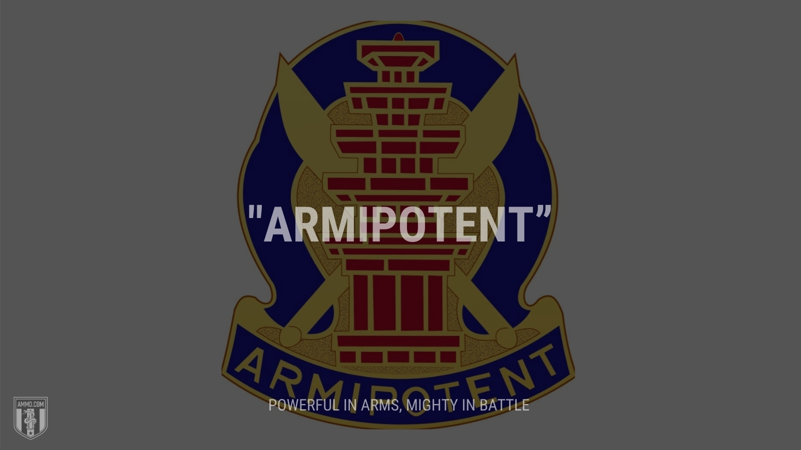 """""""Armipotent"""" - Powerful in arms, mighty in battle"""