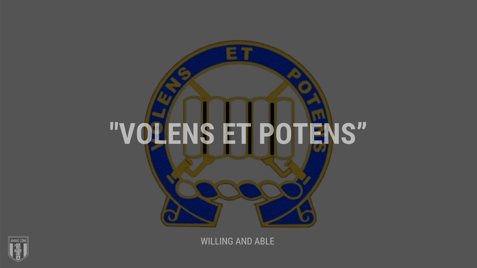 """""""Volens et potens"""" - Willing and able"""