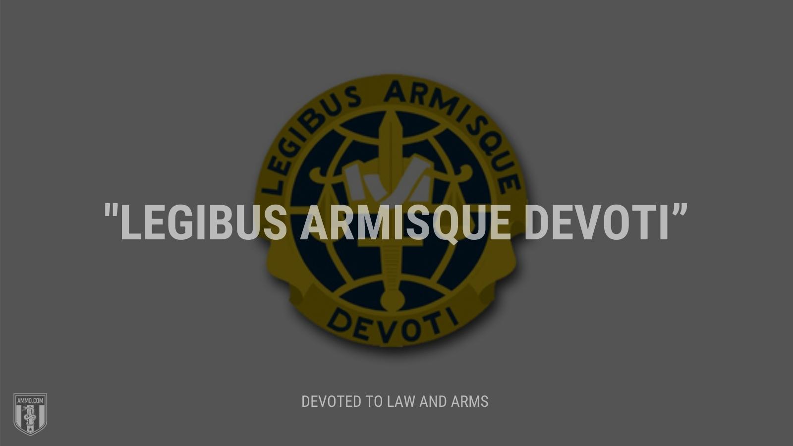 """Legibus armisque devoti"" - Devoted to law and arms"