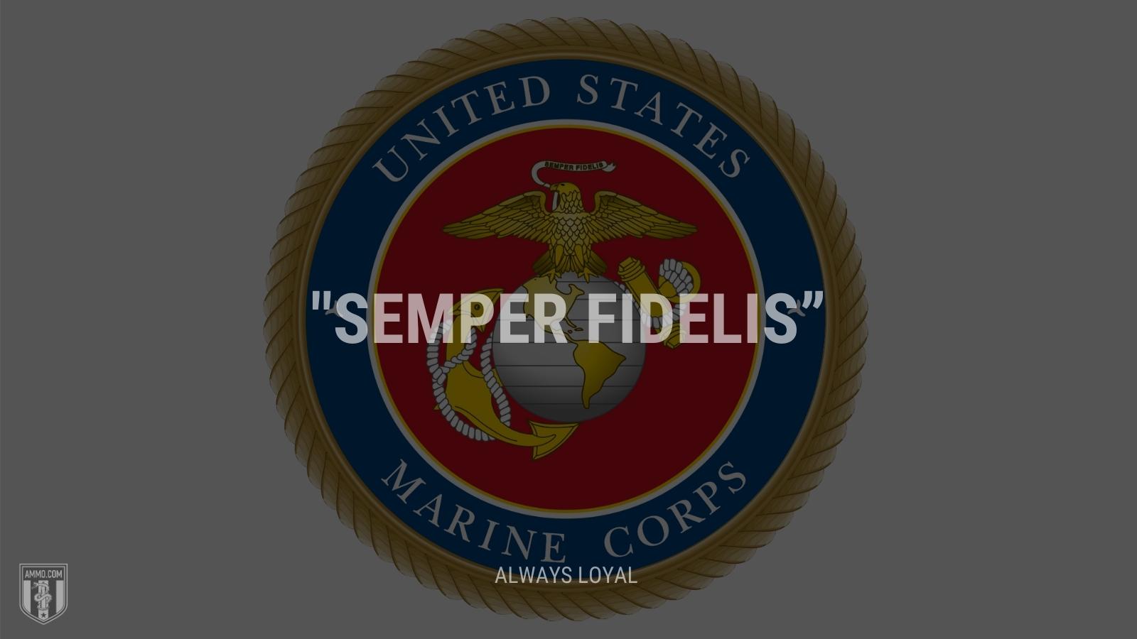 """Semper fidelis"" - Always loyal"