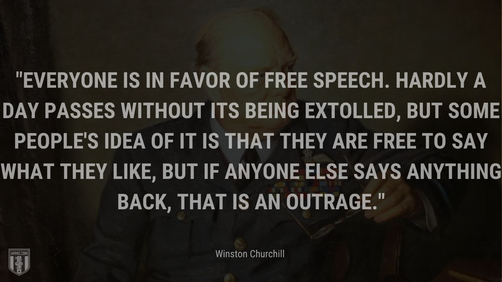 Everyone is in favor of free speech. Hardly a day passes without its being extolled, but some people's idea of it is that they are free to say what they like, but if anyone else says anything back, that is an outrage.